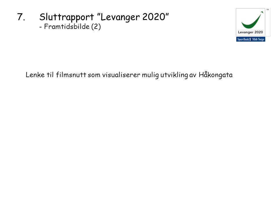 7.Sluttrapport Levanger 2020 - Framtidsbilde (2) Lenke til filmsnutt som visualiserer mulig utvikling av Håkongata