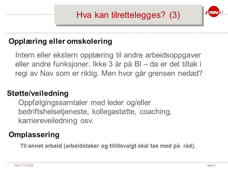 NAV, 07.07.2014Side 20 Hva kan tilrettelegges.