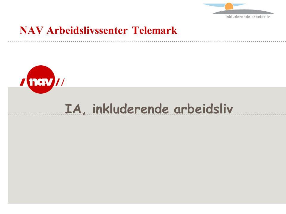 IA, inkluderende arbeidsliv NAV Arbeidslivssenter Telemark