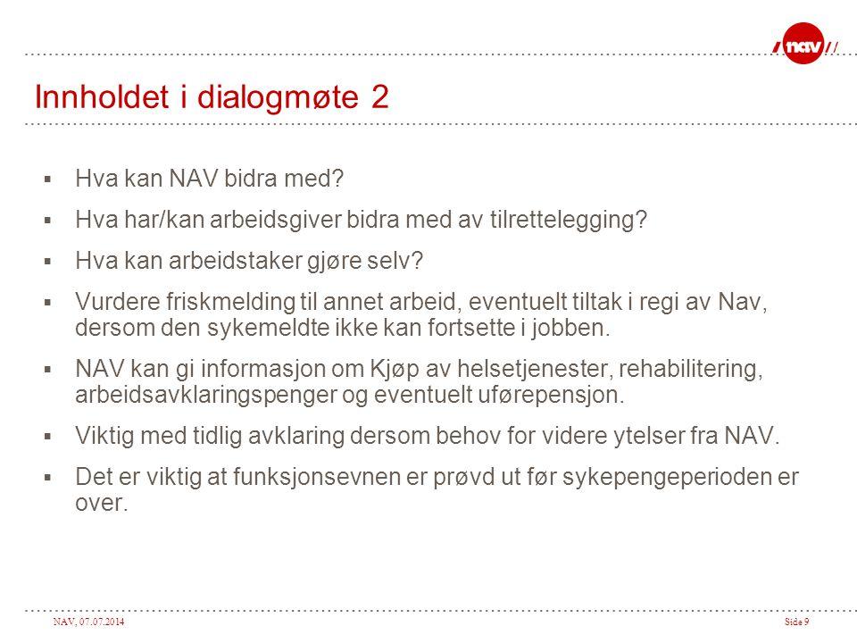 NAV, 07.07.2014Side 9 Innholdet i dialogmøte 2  Hva kan NAV bidra med.