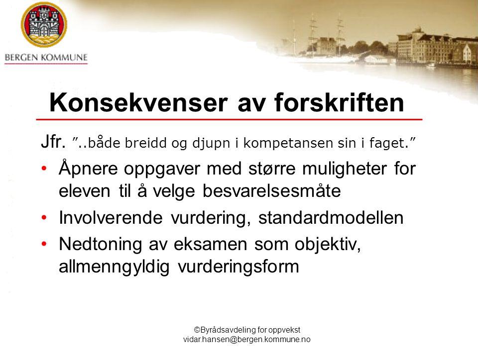"""©Byrådsavdeling for oppvekst vidar.hansen@bergen.kommune.no Konsekvenser av forskriften Jfr. """"..både breidd og djupn i kompetansen sin i faget."""" Åpner"""