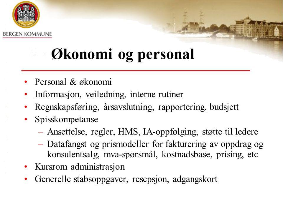 Økonomi og personal Personal & økonomi Informasjon, veiledning, interne rutiner Regnskapsføring, årsavslutning, rapportering, budsjett Spisskompetanse