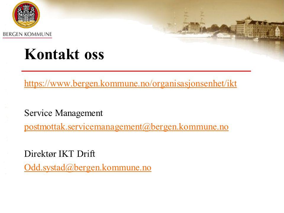 Kontakt oss https://www.bergen.kommune.no/organisasjonsenhet/ikt Service Management postmottak.servicemanagement@bergen.kommune.no Direktør IKT Drift