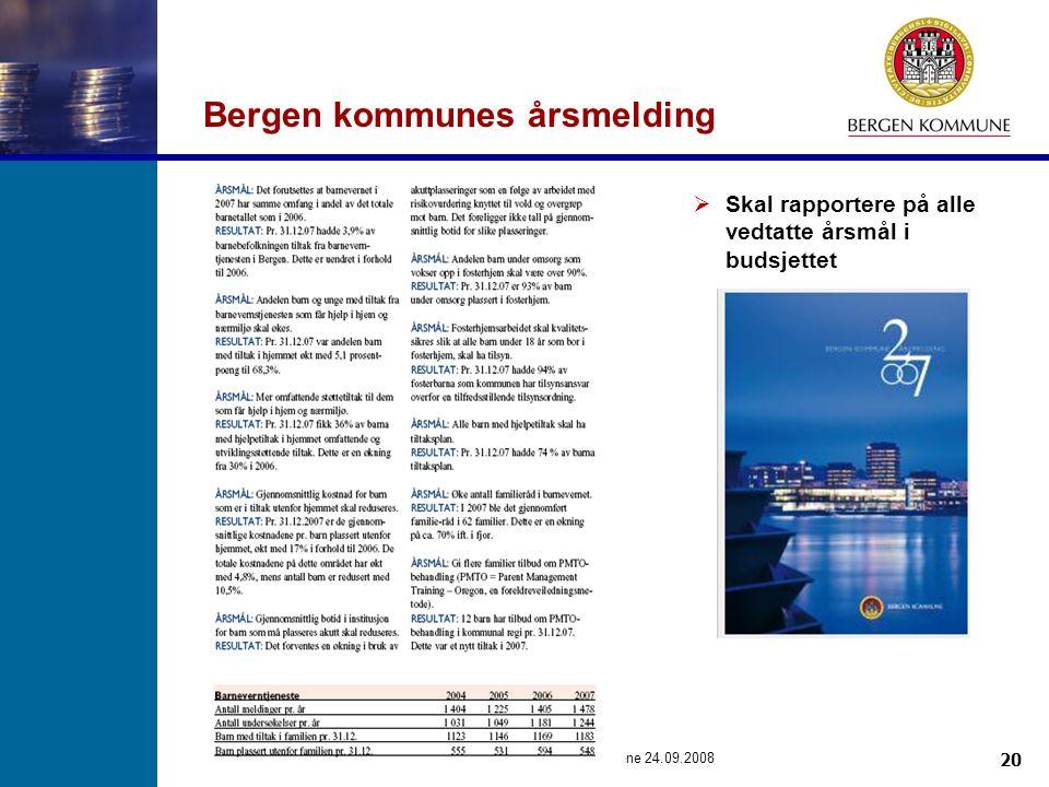 20 Budsjettseminar for bydelsstyrene 24.09.2008 Bergen kommunes årsmelding  Skal rapportere på alle vedtatte årsmål i budsjettet
