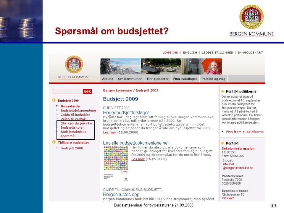 23 Budsjettseminar for bydelsstyrene 24.09.2008 Spørsmål om budsjettet