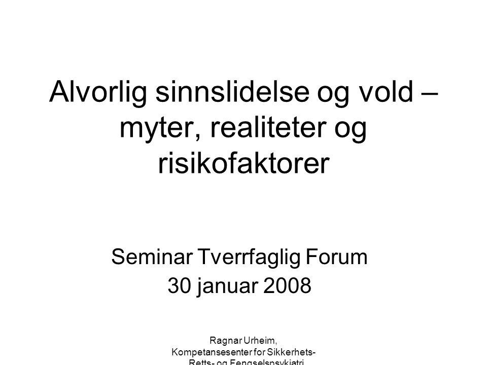 Ragnar Urheim, Kompetansesenter for Sikkerhets-, Retts- og Fengselspsykiatri (V – RISK – 10) forts.
