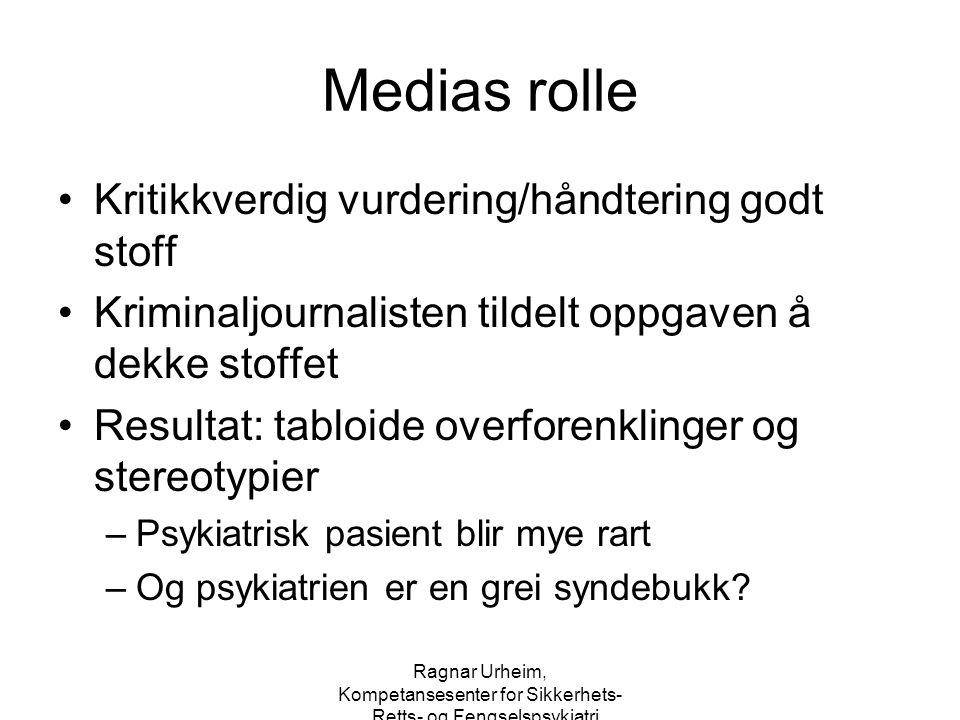 Ragnar Urheim, Kompetansesenter for Sikkerhets-, Retts- og Fengselspsykiatri Medieoppslag Jakt etter syndebukker Stigmatisering.