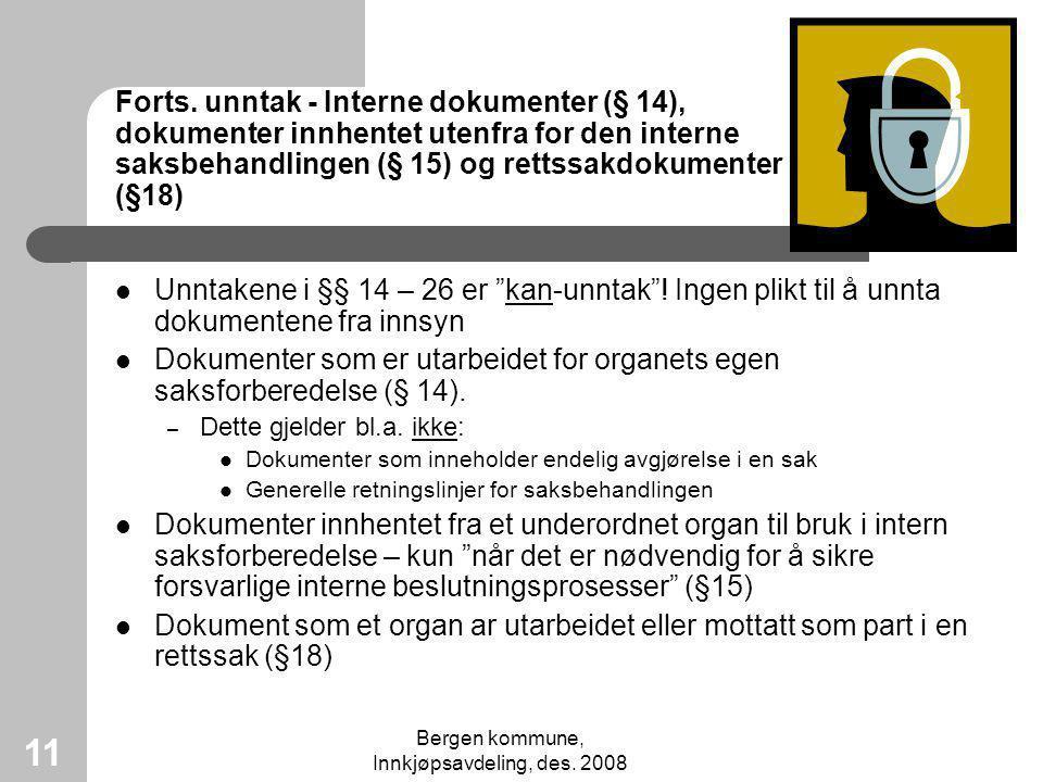 Bergen kommune, Innkjøpsavdeling, des. 2008 11 Forts. unntak - Interne dokumenter (§ 14), dokumenter innhentet utenfra for den interne saksbehandlinge