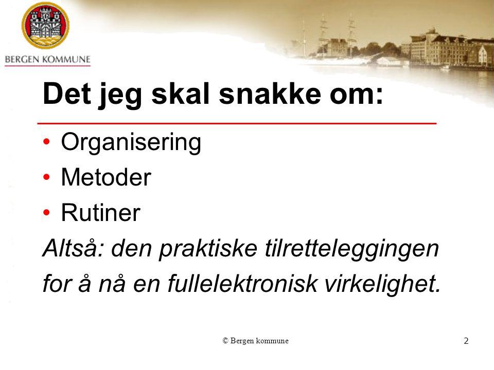 © Bergen kommune23 Sikkerhetskrav Det må minimum være en teknisk sikkerhets- barriere mellom sikret sone og intern sone.
