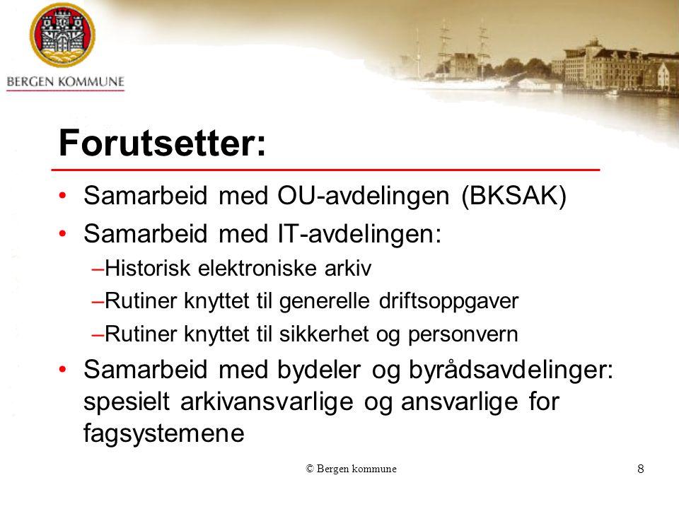 © Bergen kommune9 Arkivlederrollen: Nøkkelrolle i organisasjonen Mange tråder å trekke i Mange ulike samarbeidspartnere Mye prosjektarbeid – deltagelse i forskjellige fora