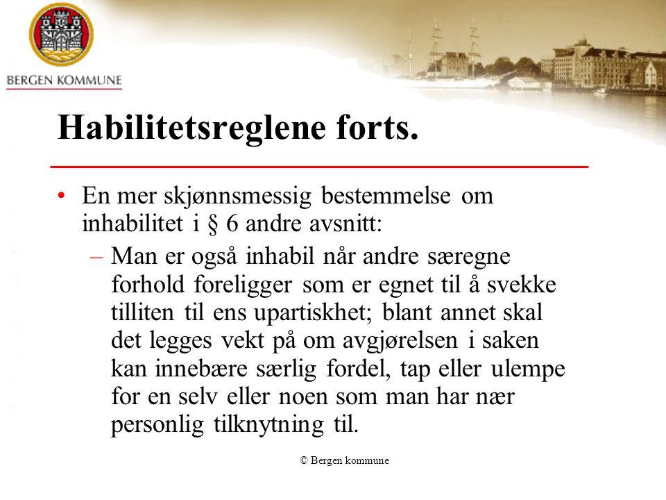 © Bergen kommune Habilitetsreglene forts.