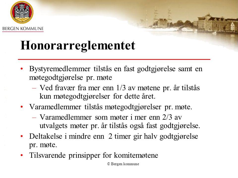 © Bergen kommune Honorarreglementet Bystyremedlemmer tilstås en fast godtgjørelse samt en møtegodtgjørelse pr.