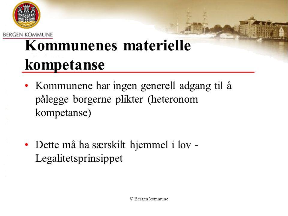 © Bergen kommune Lover - oversikt Kommuneloven Forvaltningsloven Offentlighetsloven Valgloven Andre lover – betydning i de enkelte saker