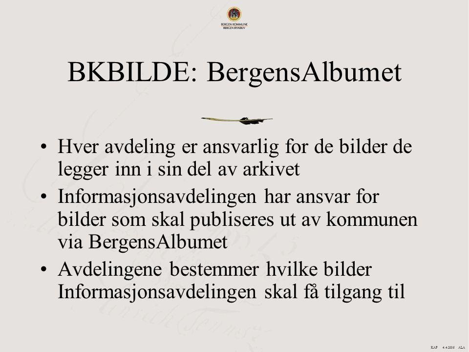 BKBILDE: BergensAlbumet Hver avdeling er ansvarlig for de bilder de legger inn i sin del av arkivet Informasjonsavdelingen har ansvar for bilder som s