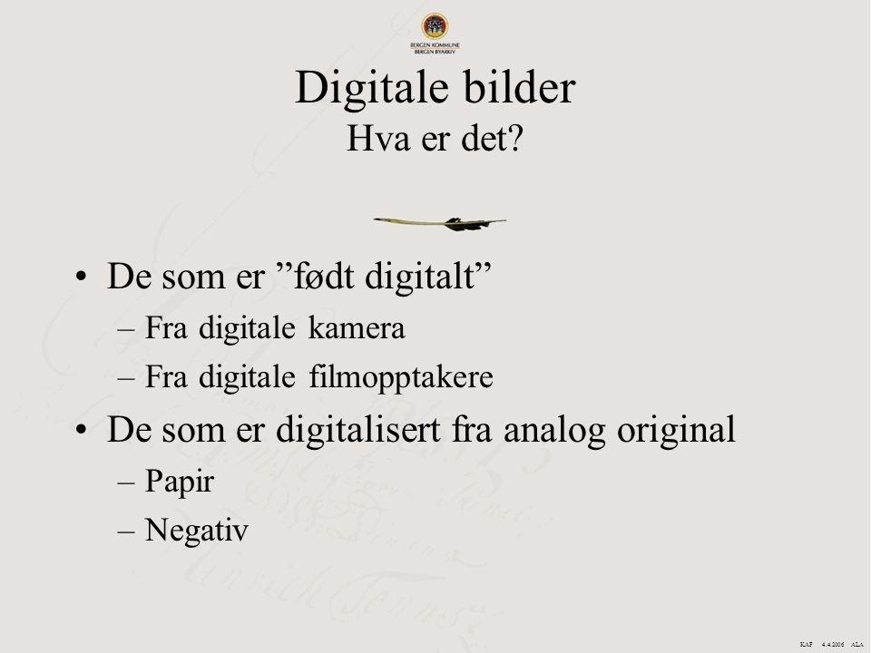 """Digitale bilder Hva er det? De som er """"født digitalt"""" –Fra digitale kamera –Fra digitale filmopptakere De som er digitalisert fra analog original –Pap"""