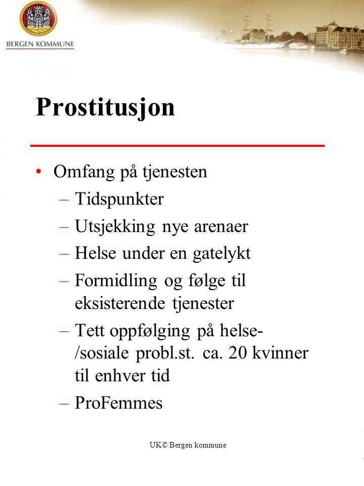 UK© Bergen kommune Prostitusjon Omfang på tjenesten –Tidspunkter –Utsjekking nye arenaer –Helse under en gatelykt –Formidling og følge til eksisterend