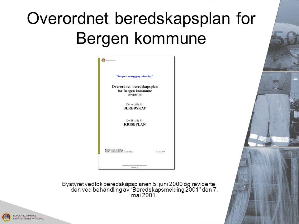 """Overordnet beredskapsplan for Bergen kommune Bystyret vedtok beredskapsplanen 5. juni 2000 og reviderte den ved behandling av """"Beredskapsmelding 2001"""