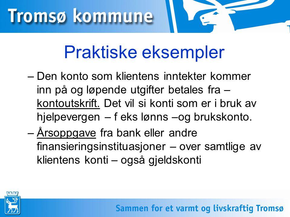 Praktiske eksempler –Den konto som klientens inntekter kommer inn på og løpende utgifter betales fra – kontoutskrift.