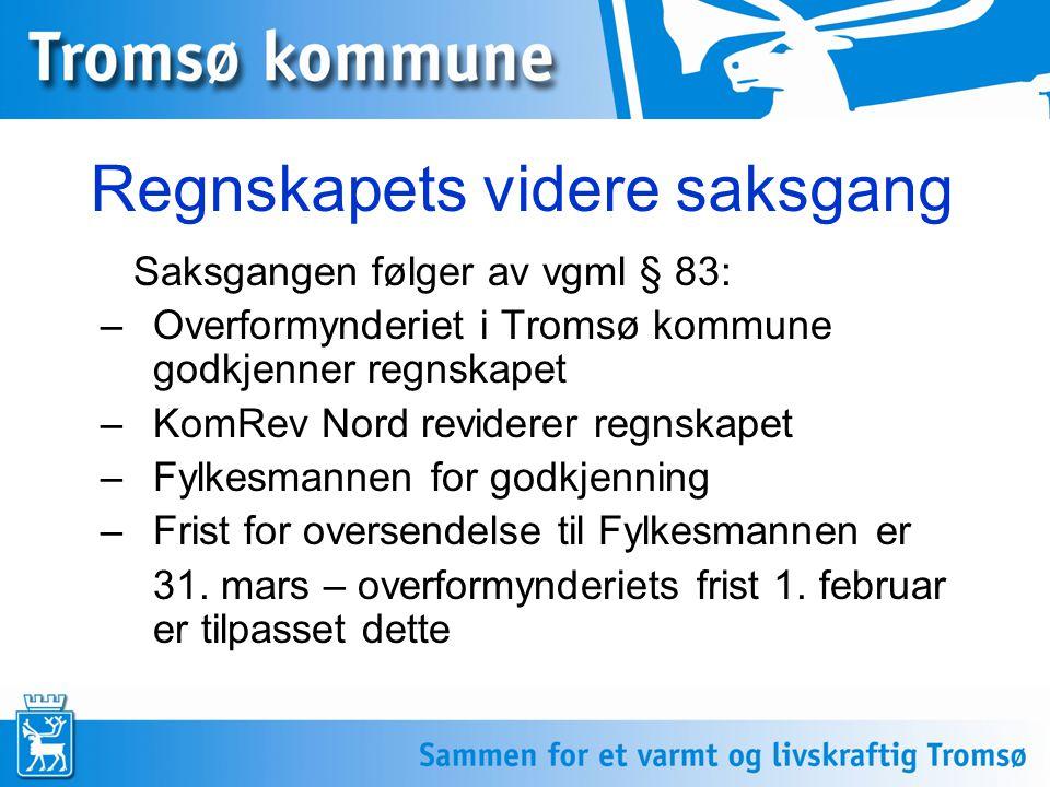 Regnskapets videre saksgang Saksgangen følger av vgml § 83: –Overformynderiet i Tromsø kommune godkjenner regnskapet –KomRev Nord reviderer regnskapet –Fylkesmannen for godkjenning –Frist for oversendelse til Fylkesmannen er 31.