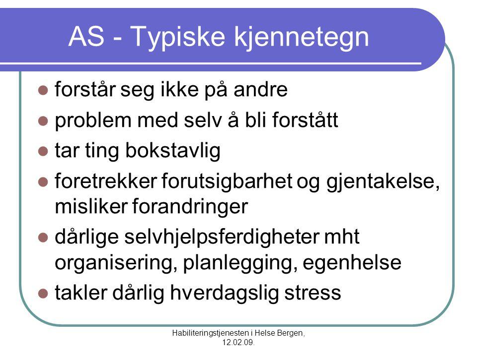 Habiliteringstjenesten i Helse Bergen, 12.02.09. AS - Typiske kjennetegn forstår seg ikke på andre problem med selv å bli forstått tar ting bokstavlig