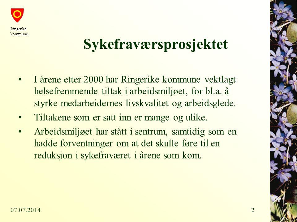 07.07.20142 Sykefraværsprosjektet I årene etter 2000 har Ringerike kommune vektlagt helsefremmende tiltak i arbeidsmiljøet, for bl.a. å styrke medarbe