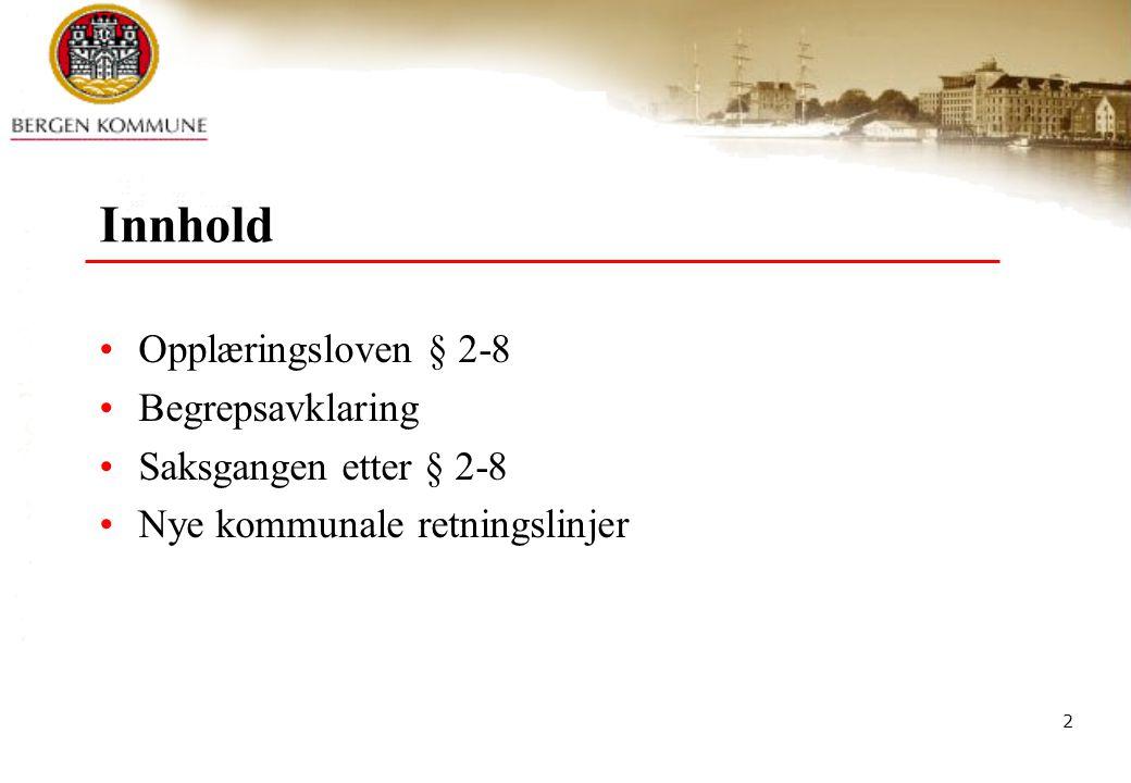 3 flobul © Bergen kommune 3 Opplæringsloven § 2-8 § 2-8.