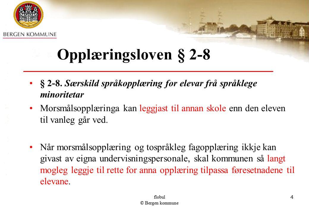 521.10.2010 flobul © Bergen kommune 5 5 Opplæringsloven § 2-8 § 2-8.