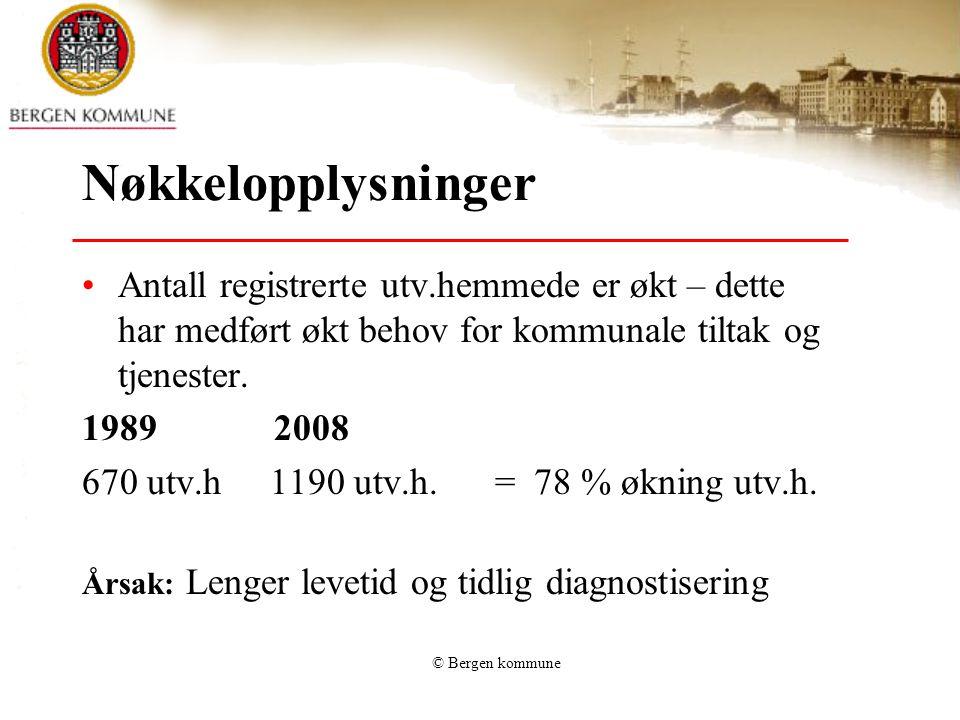 © Bergen kommune Nøkkelopplysninger Antall registrerte utv.hemmede er økt – dette har medført økt behov for kommunale tiltak og tjenester. 19892008 67