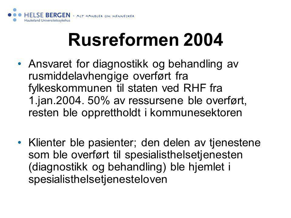 Rusreformen 2004 Ansvaret for diagnostikk og behandling av rusmiddelavhengige overført fra fylkeskommunen til staten ved RHF fra 1.jan.2004. 50% av re