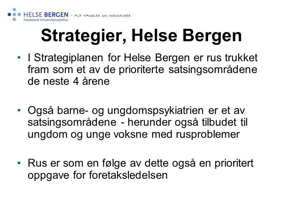 Strategier, Helse Bergen I Strategiplanen for Helse Bergen er rus trukket fram som et av de prioriterte satsingsområdene de neste 4 årene Også barne-