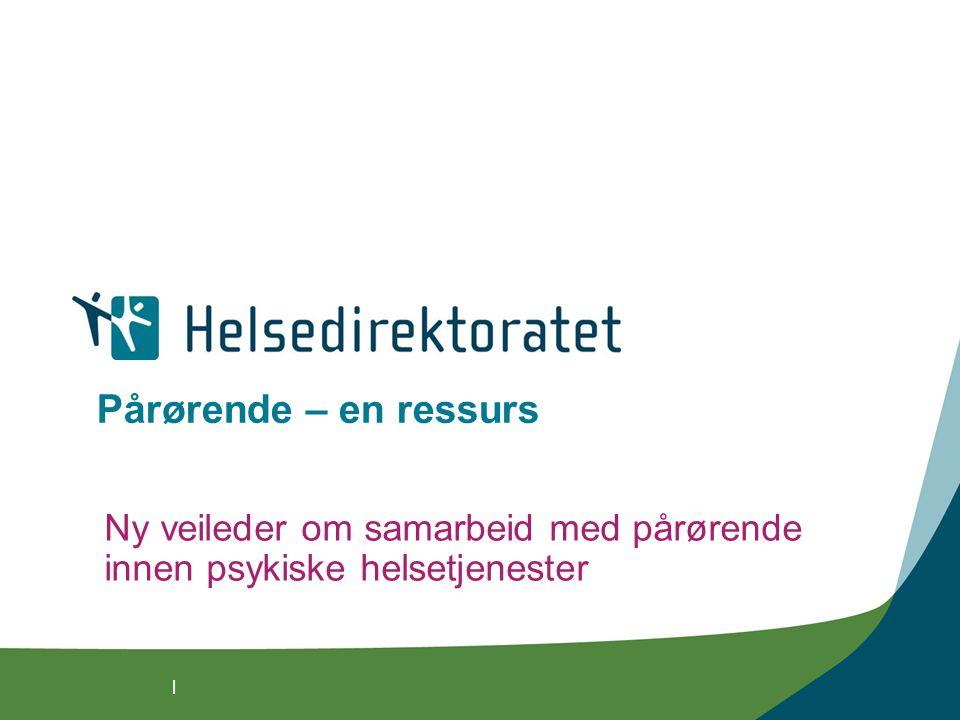 | Pårørende – en ressurs Ny veileder om samarbeid med pårørende innen psykiske helsetjenester