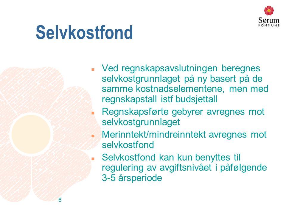 6 Selvkostfond n Ved regnskapsavslutningen beregnes selvkostgrunnlaget på ny basert på de samme kostnadselementene, men med regnskapstall istf budsjet