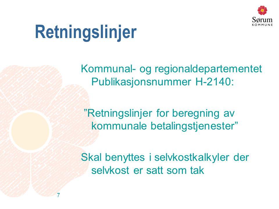 """7 Retningslinjer Kommunal- og regionaldepartementet Publikasjonsnummer H-2140: """"Retningslinjer for beregning av kommunale betalingstjenester"""" Skal ben"""