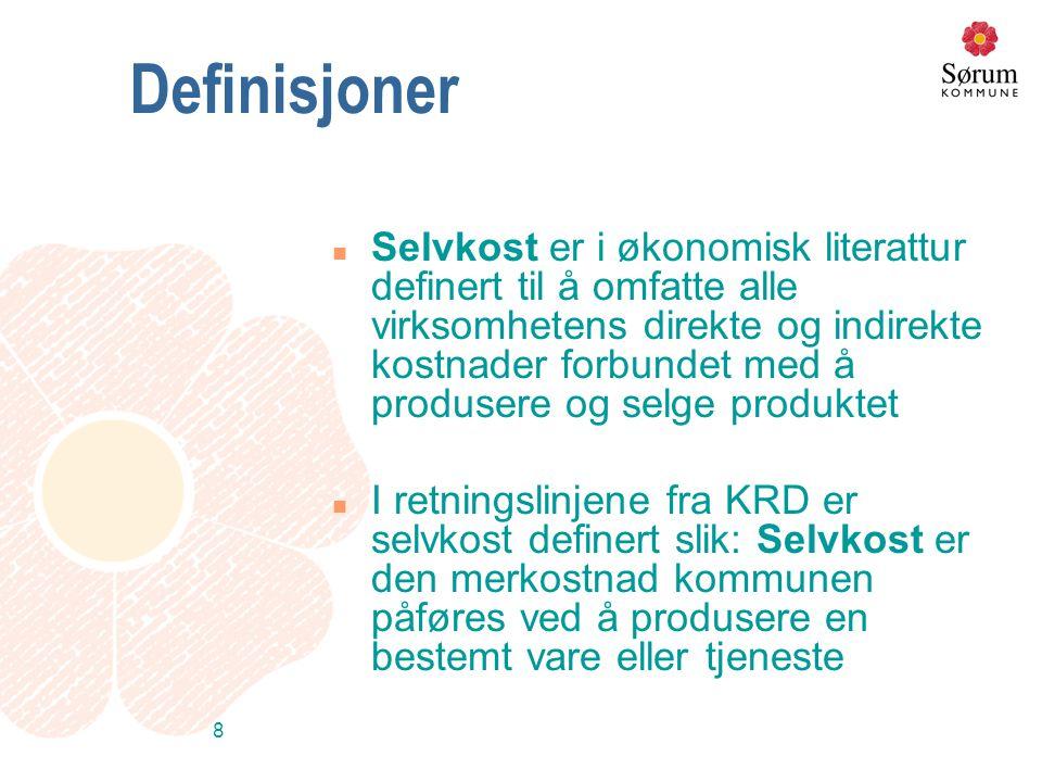 8 Definisjoner n Selvkost er i økonomisk literattur definert til å omfatte alle virksomhetens direkte og indirekte kostnader forbundet med å produsere