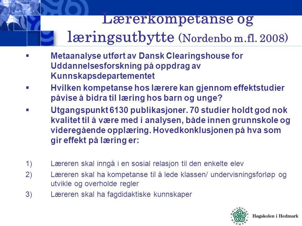 Lærerkompetanse og læringsutbytte (Nordenbo m.fl. 2008)  Metaanalyse utført av Dansk Clearingshouse for Uddannelsesforskning på oppdrag av Kunnskapsd