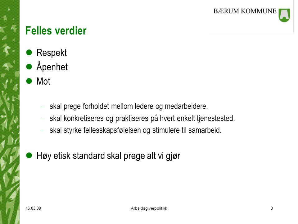 16.03.09Arbeidsgiverpolitikk4 Mål for arbeidsgiverpolitikken lBærum kommune skal ha tilfredse og ansvarsbevisste medarbeidere som opplever kommunen som en attraktiv og fleksibel arbeidsgiver.
