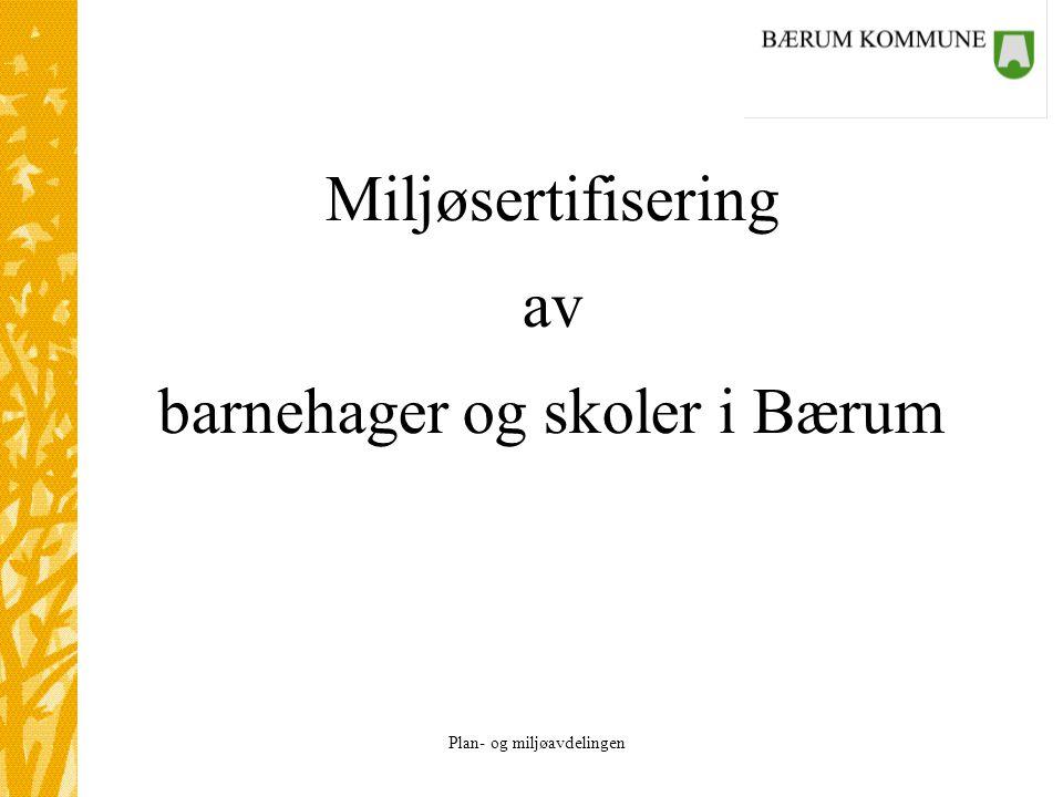 Plan- og miljøavdelingen Miljøsertifisering av barnehager og skoler i Bærum