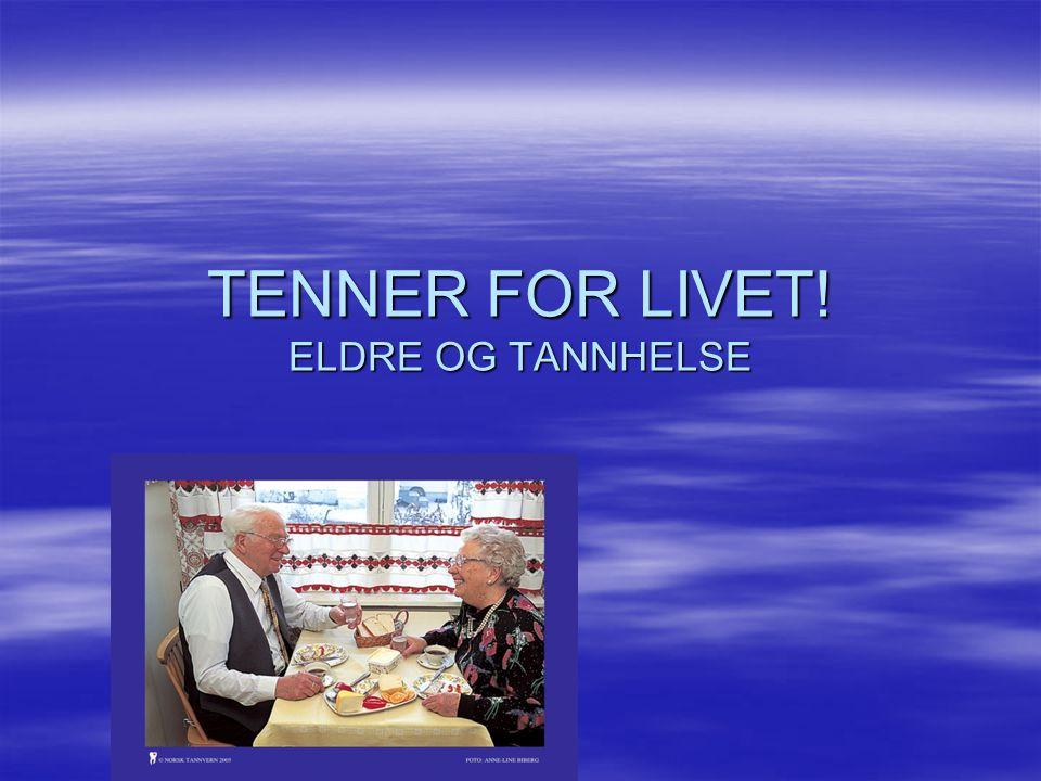 TENNER FOR LIVET! ELDRE OG TANNHELSE