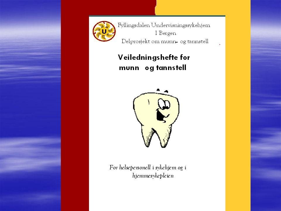 Tannhelsetjenesten Hordaland Fylkeskommune Gerodontologen Det odontologiske fakultet