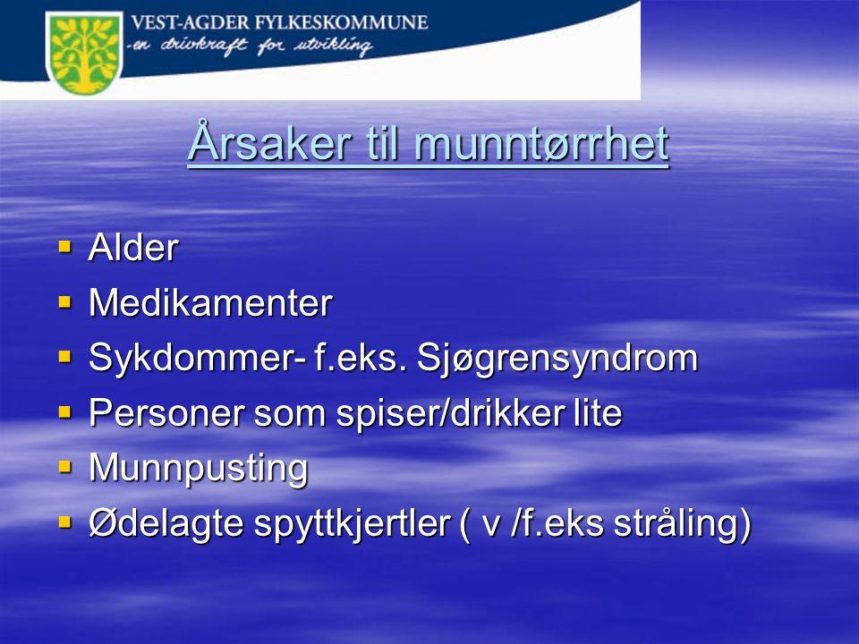 Årsaker til munntørrhet  Alder  Medikamenter  Sykdommer- f.eks.