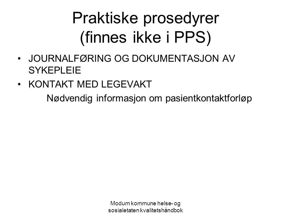 Modum kommune helse- og sosialetaten kvalitetshåndbok Praktiske prosedyrer (finnes ikke i PPS) JOURNALFØRING OG DOKUMENTASJON AV SYKEPLEIE KONTAKT MED
