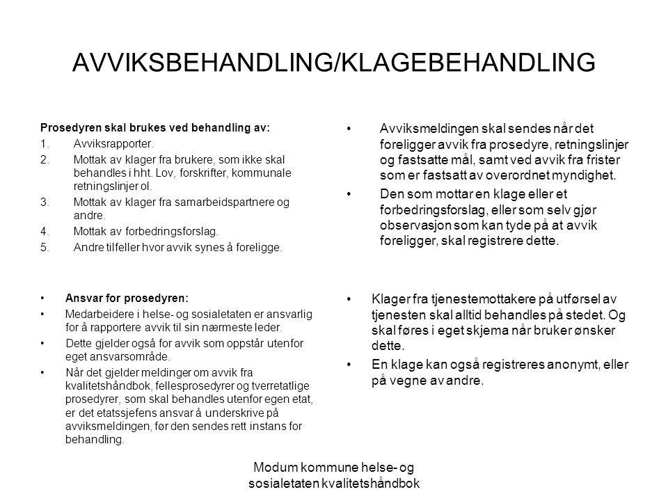 Modum kommune helse- og sosialetaten kvalitetshåndbok AVVIKSBEHANDLING/KLAGEBEHANDLING Prosedyren skal brukes ved behandling av: 1.Avviksrapporter. 2.