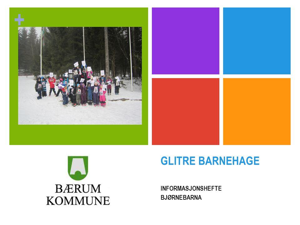 + GLITRE BARNEHAGE INFORMASJONSHEFTE BJØRNEBARNA