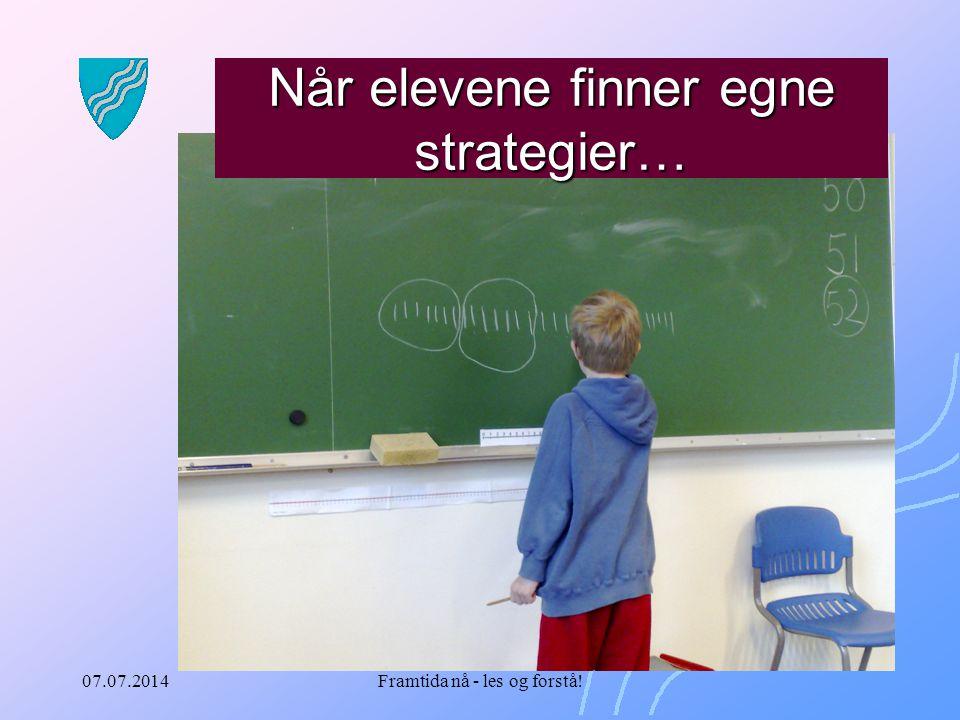 07.07.2014Framtida nå - les og forstå! Når elevene finner egne strategier…