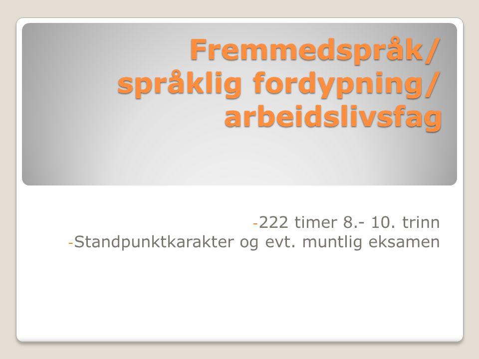 SPRÅKTILBUD 2014/2015: - Tysk - Fransk - Spansk - Arbeidslivsfag - Fordypningsfag norsk
