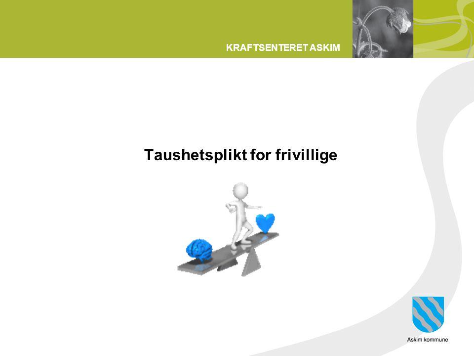 KRAFTSENTERET ASKIM Taushetsplikt for frivillige