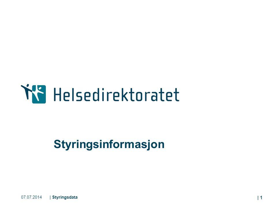 07.07.2014| Styringsdata | 1 Styringsinformasjon