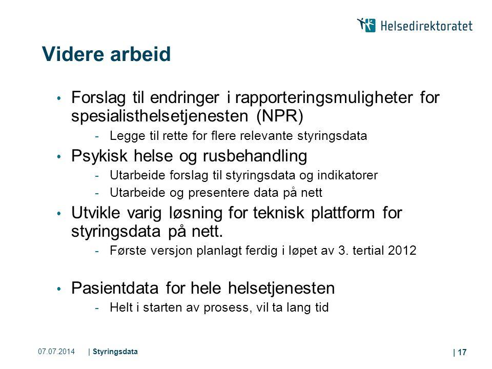 07.07.2014| Styringsdata | 17 Videre arbeid Forslag til endringer i rapporteringsmuligheter for spesialisthelsetjenesten (NPR) - Legge til rette for f