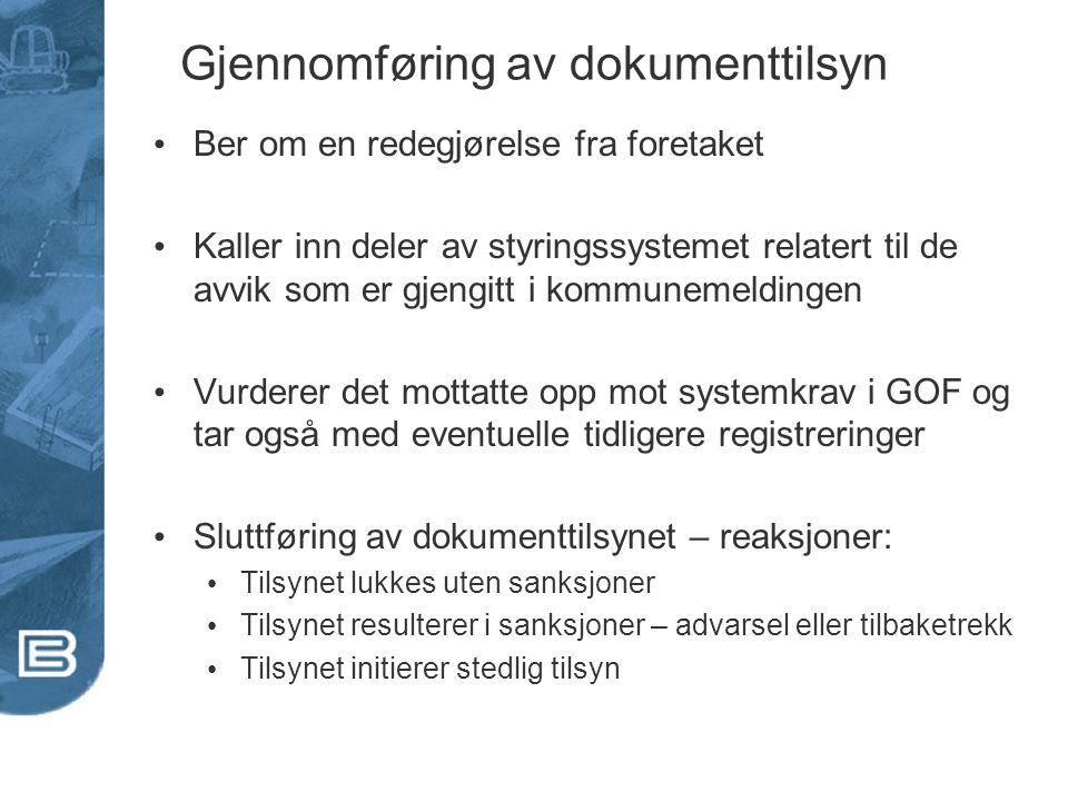 Gjennomføring av dokumenttilsyn Ber om en redegjørelse fra foretaket Kaller inn deler av styringssystemet relatert til de avvik som er gjengitt i komm