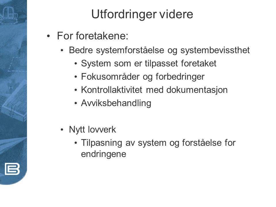 Utfordringer videre For foretakene: Bedre systemforståelse og systembevissthet System som er tilpasset foretaket Fokusområder og forbedringer Kontroll
